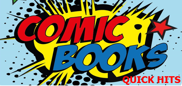 Comic Books Quick Hits