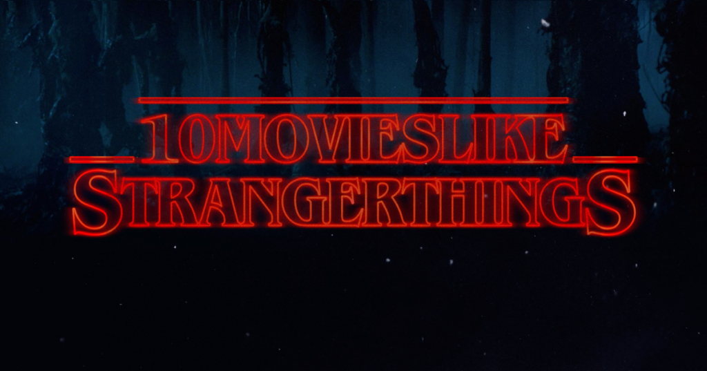 10movieslike-strangerthings