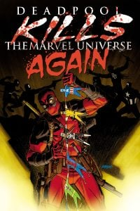 Deadpool_Kills_the_Marvel_Universe_Again_1_Cover