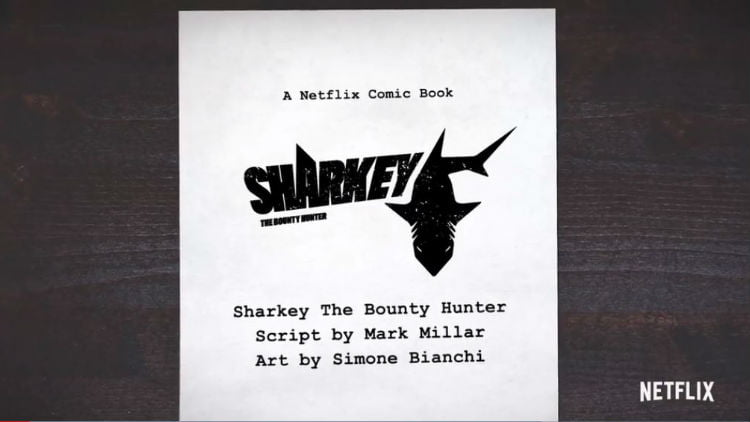 Get Ready For The Next Mark Millar Comic As Netflix Is Bringing Sharkey The Bounty Hunter