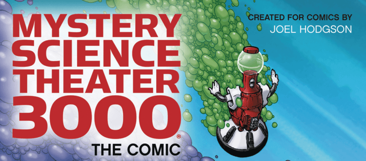 Todd Nauck Joins The Riffing With 'Mystery Science Theater 300: The Comic'