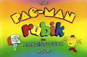 The Pac-Man/Rubik, the Amazing Cube Hour title shot